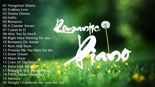 Romantic Piano - 20 Bản Nhạc Không Lời Hay Nhất Thế Giới | Nhẹ Nhàng Lãng Mạn Vô Cùng