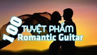 Romantic Guitar: 100 Tình Khúc Nhạc Không Lời Tiếng Anh Bất Tử