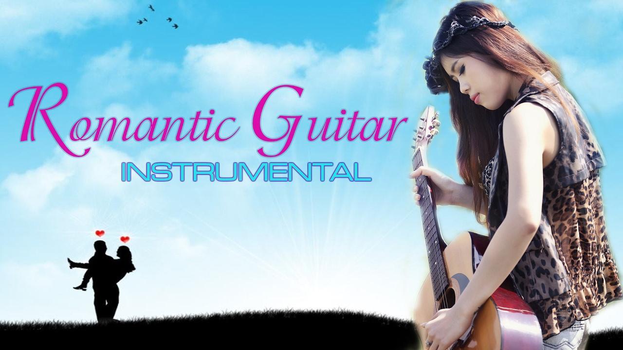 Hòa tấu Guitar Nhạc Tiếng Anh bất hủ, hay nhất mọi thời đại - Romantic Guitar Love Songs