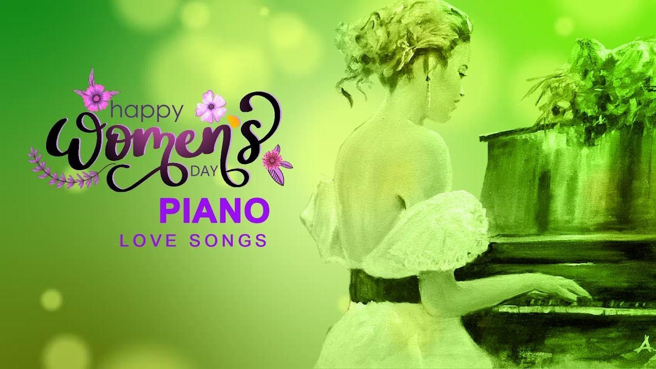Top 100 Romantic Piano Love Songs ♥ Happy Women's Day